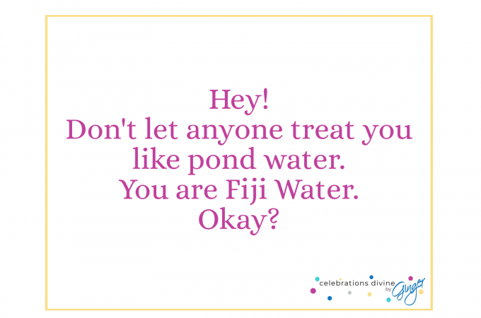 You are Fiji Water!